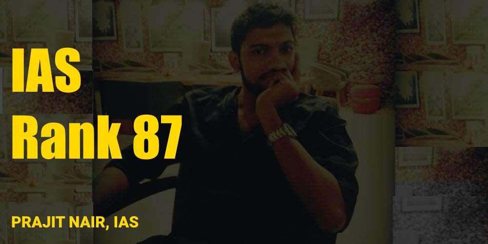 prajit Nair IAS Rank 87