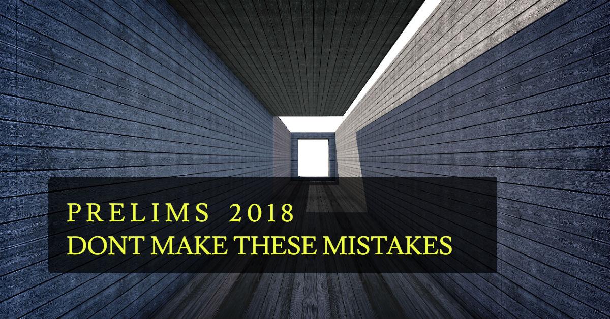 In Defense of Common Sense : Preparing for Prelims & Mistakes not to make