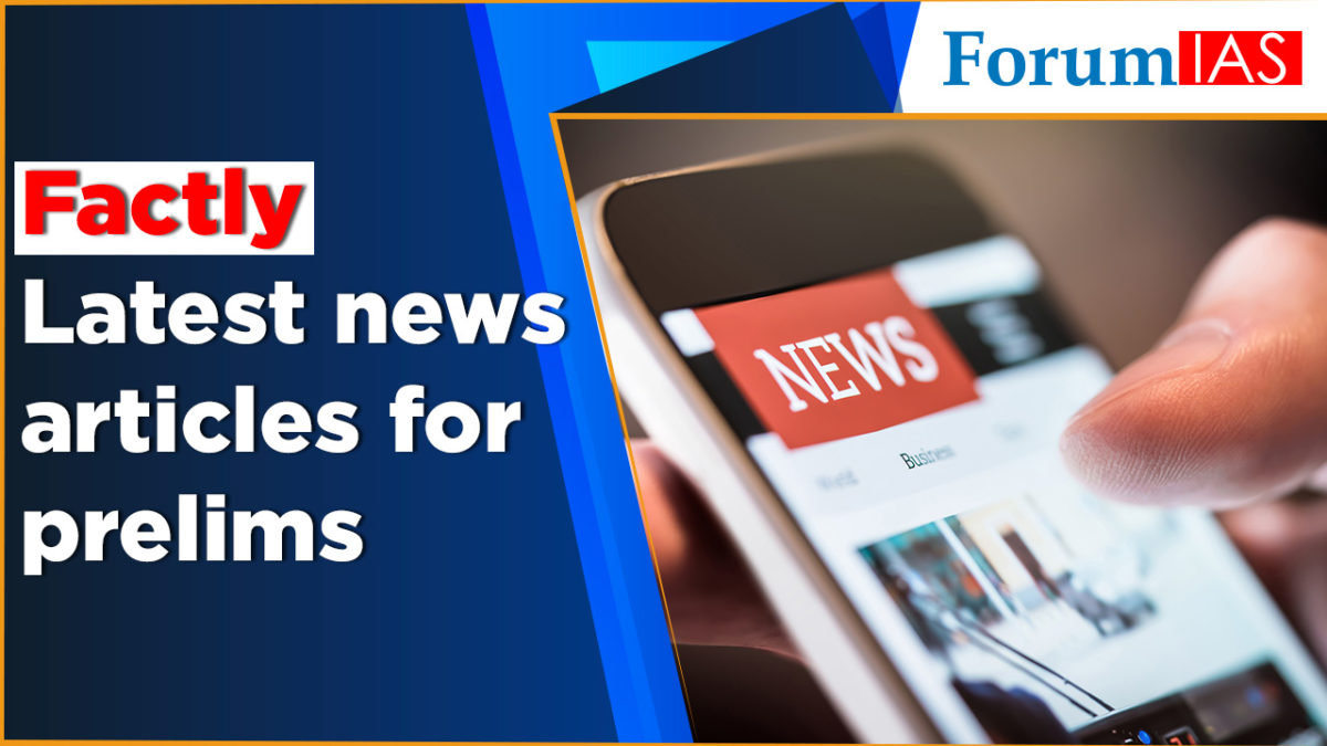 Factly :-News Articles For UPSC Prelims | Feb 11, 2021